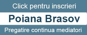 Curs formare continua in mediere Poiana Brasov!